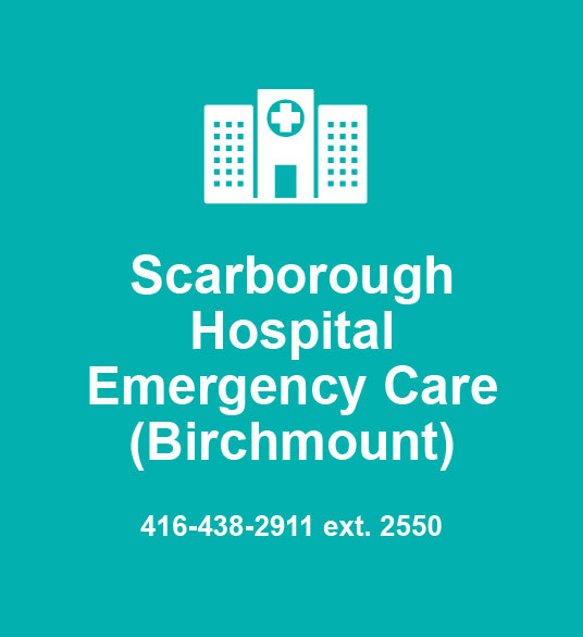 Scarborough Hospital Emergency Care (Birchmount) 416-438-2911 ext. 2550