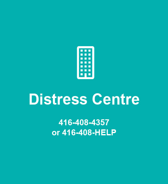 Distress Centre 416-408-4357 or 416-408-HELP