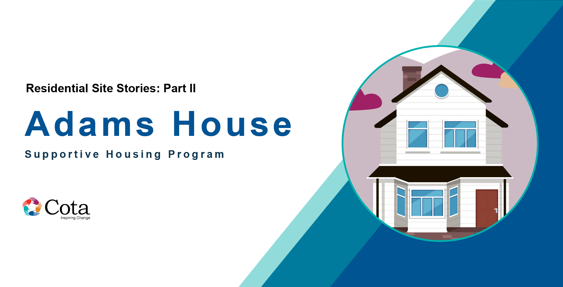 Banner with white brick house and Adams House Supportive Housing Program