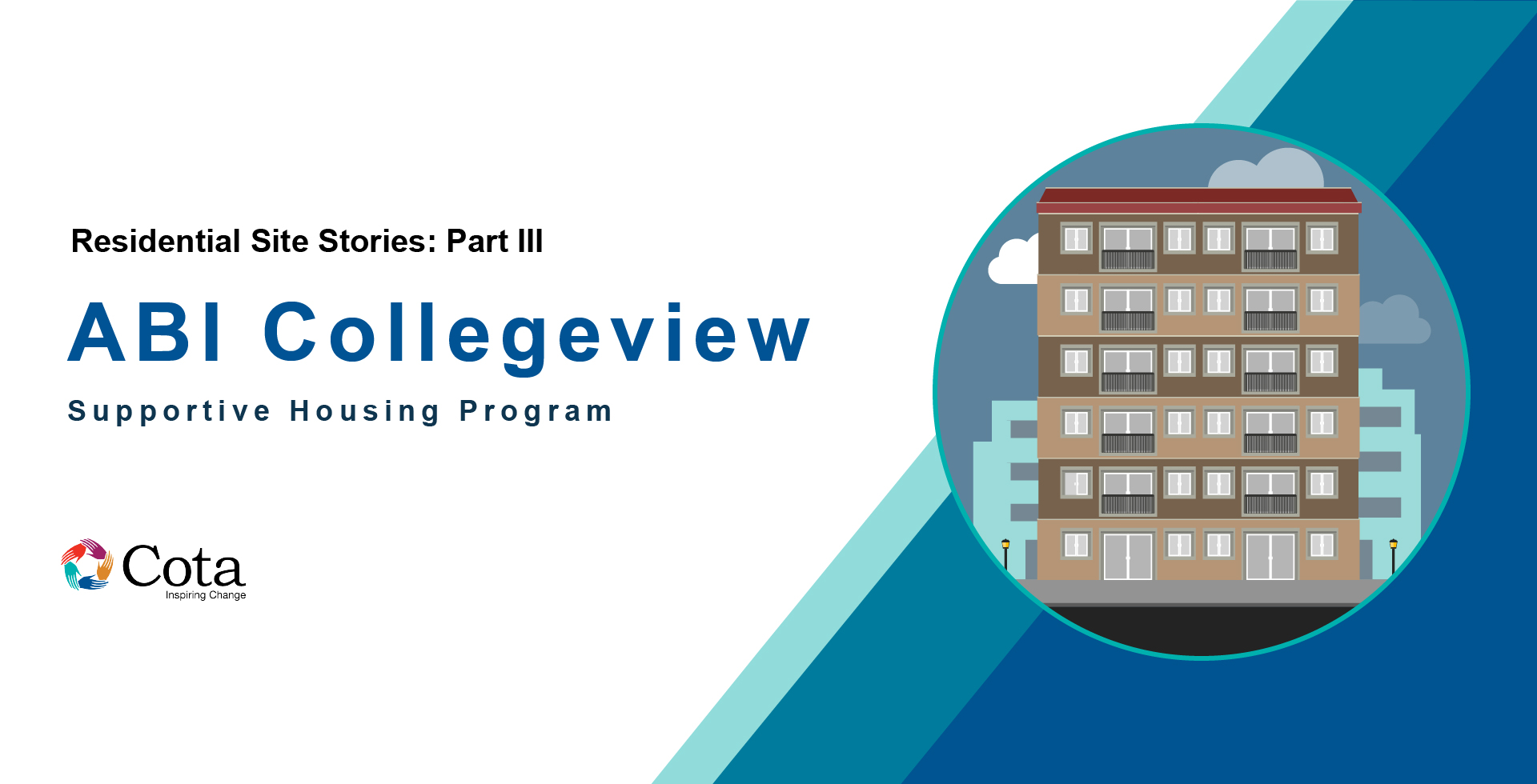 Residential Site Stories III: ABI Collegeview Supportive Housing Program