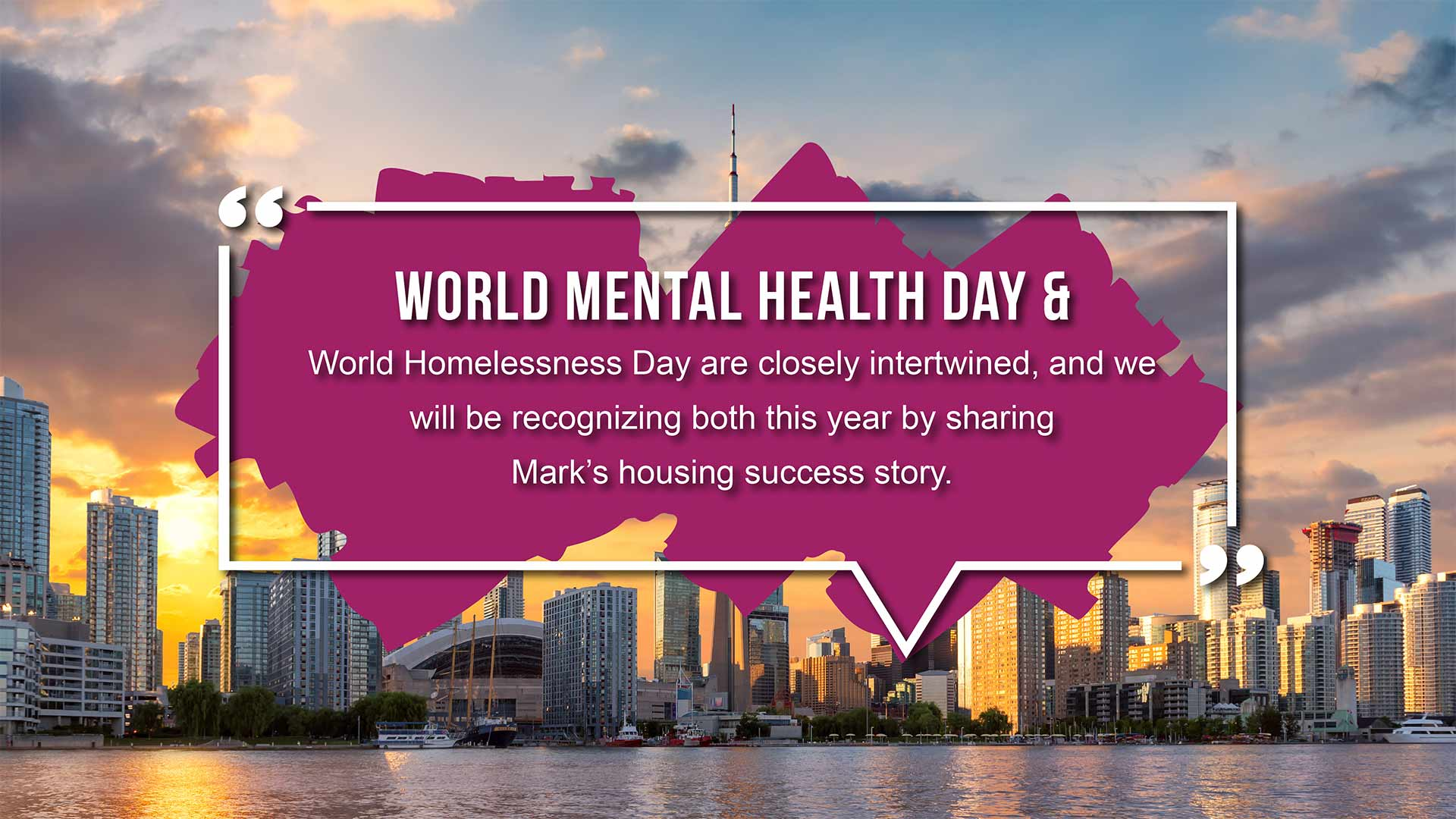 World Mental Health Day and World Homelessness Day are closely intertwined, and we will be recognizing both this year by sharing Mark's housing success story